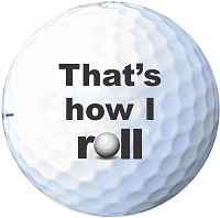 That's How I Roll - Printed Golf Ball Set