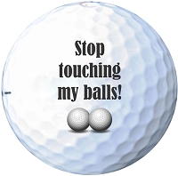 Funny Golf Balls - Stop Touching My Balls!