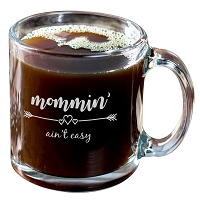 Mommin' Aint Easy Glass Coffee Mug