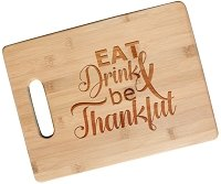 Eat, Drink and Be Thankful Engraved Bamboo Cutting Board