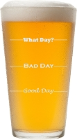 Good Day, Bad Day Pint Glass